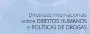 Nações Unidas e parceiros lançam diretrizes internacionais sobre direitos humanos e política de drogas