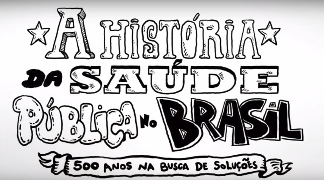 Vídeo: A história da saúde pública no Brasil – 500 anos na busca de soluções